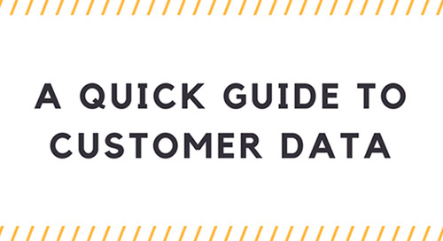 [Infographic] A Quick Guide to Customer Data