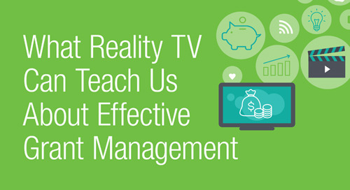 WHITE PAPER: What Reality TV Can Teach Us About Effective Grant Management