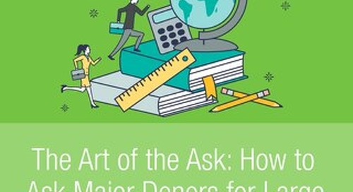 The Art of the Ask: How to Ask Major Donors for Large Gifts to Your School