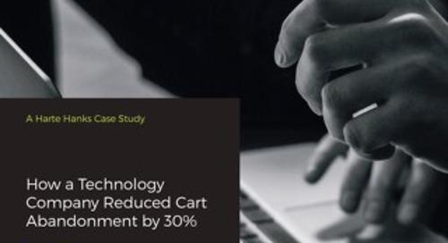 Customer Engagement Hub: Technology Company Reduces Cart Abandonment by 30%