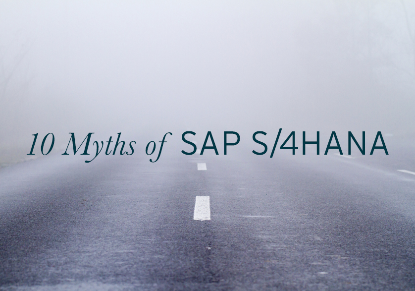 10 Myths of SAP S/4HANA