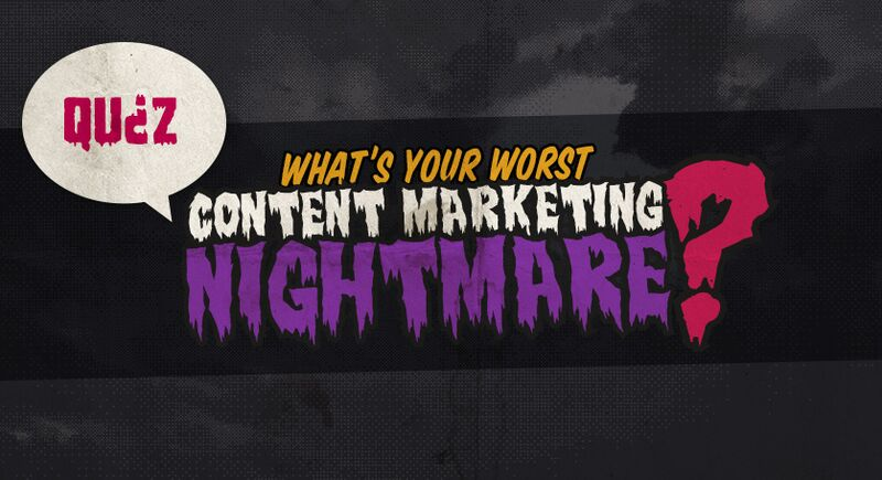 Content Marketing Nightmare