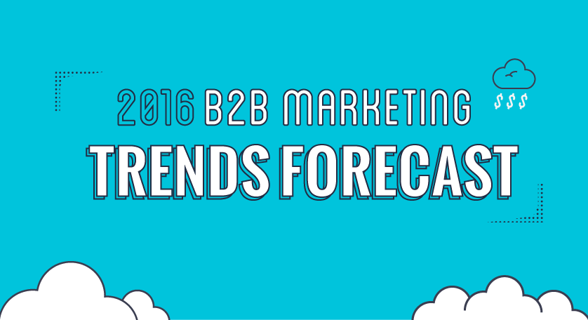 2016 B2B Marketing Trends Forecast