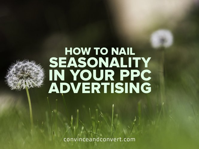 How to Nail Seasonality in Your PPC Advertising