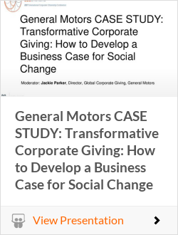 General Motors CASE STUDY: Transformative Corporate Giving: How to Develop a Business Case for Social Change