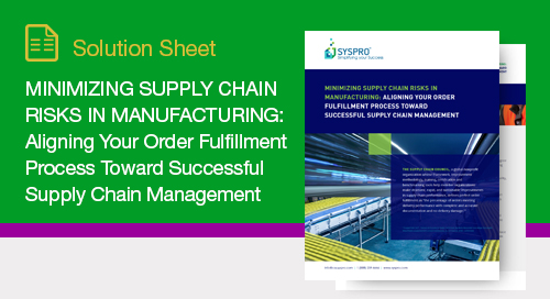 Minimizing Supply Chain Risks in Manufacturing: Aligning Your Order Fulfillment Process Toward Successful Supply Chain Management