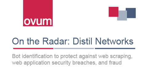 Ovum On The Radar Report: Distil Networks