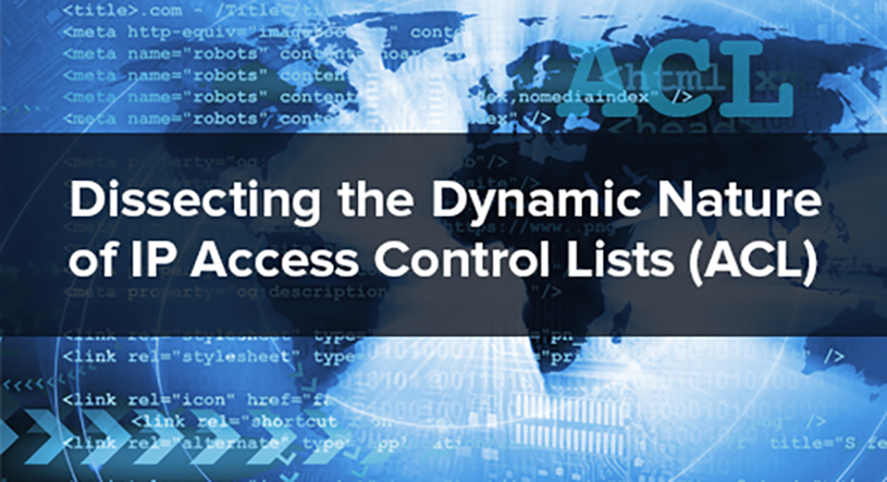Dynamic Nature of IP Access Control Lists
