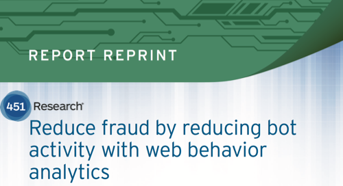 Reduce Fraud by Reducing Bot Activity with Web Behavior Analytics