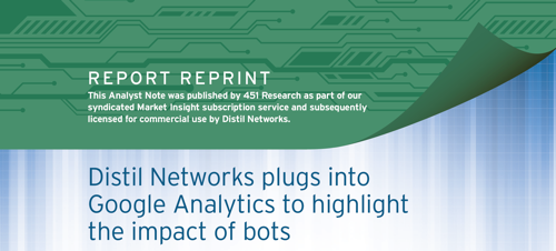 Distil Networks plugs into Google Analytics to highlight the impact of bots