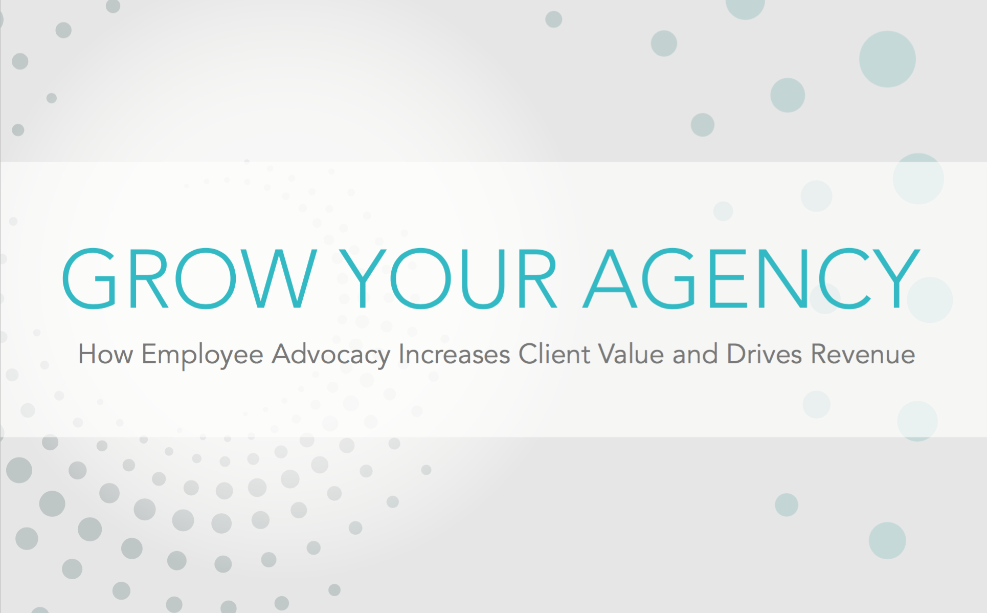 Grow Your Agency: How Employee Advocacy Increases Client Value and Drives Revenue