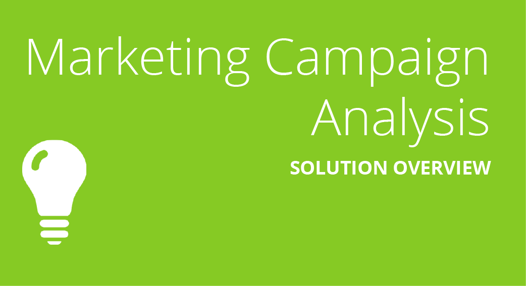 Marketing Campaign Analysis Solution Overview