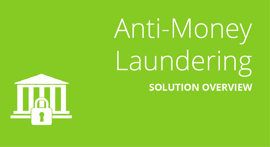 Anti-Money Laundering Solution Overview