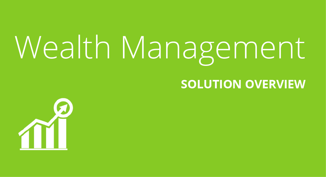 Wealth Management Solution Overview