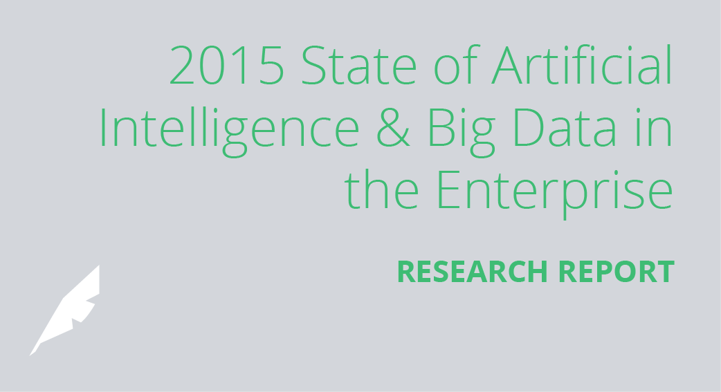 2015 State of Artificial Intelligence & Big Data in the Enterprise