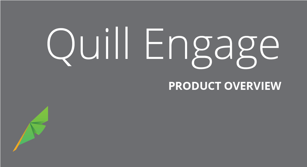 Quill Engage Product Overview
