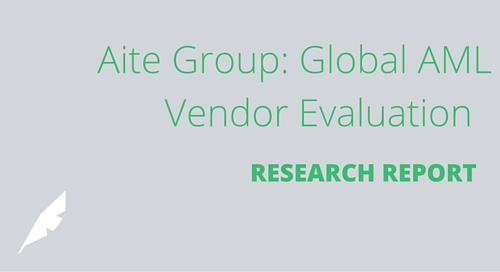 Global AML Vendor Evaluation Report: Managing Rapidly Escalating Risk