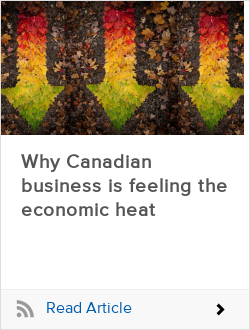 Why Canadian business is feeling the economic heat