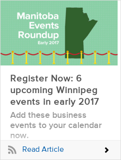 Register Now: 6 upcoming Winnipeg events in early 2017