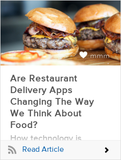 Are Restaurant Delivery Apps Changing The Way We Think About Food?