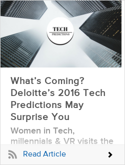 What's Coming? Deloitte's 2016 Tech Predictions May Surprise You