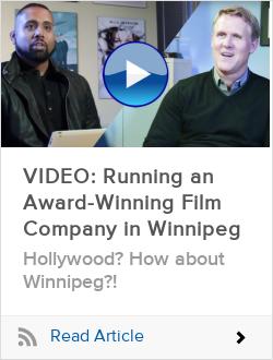 VIDEO: Running an Award-Winning Film Company in Winnipeg