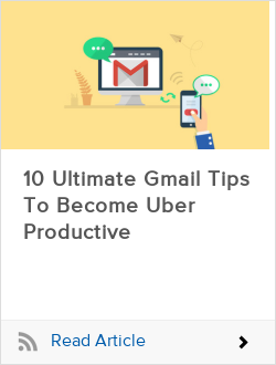 10 Ultimate Gmail Tips To Become Uber Productive