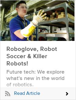Roboglove, Robot Soccer & Killer Robots!