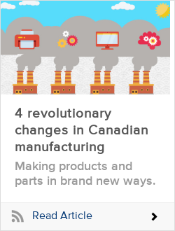 4 revolutionary changes in Canadian manufacturing