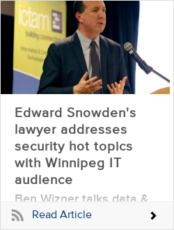 Edward Snowden's lawyer addresses security hot topics with Winnipeg IT audience