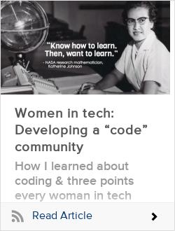 "Women in tech: Developing a ""code"" community"