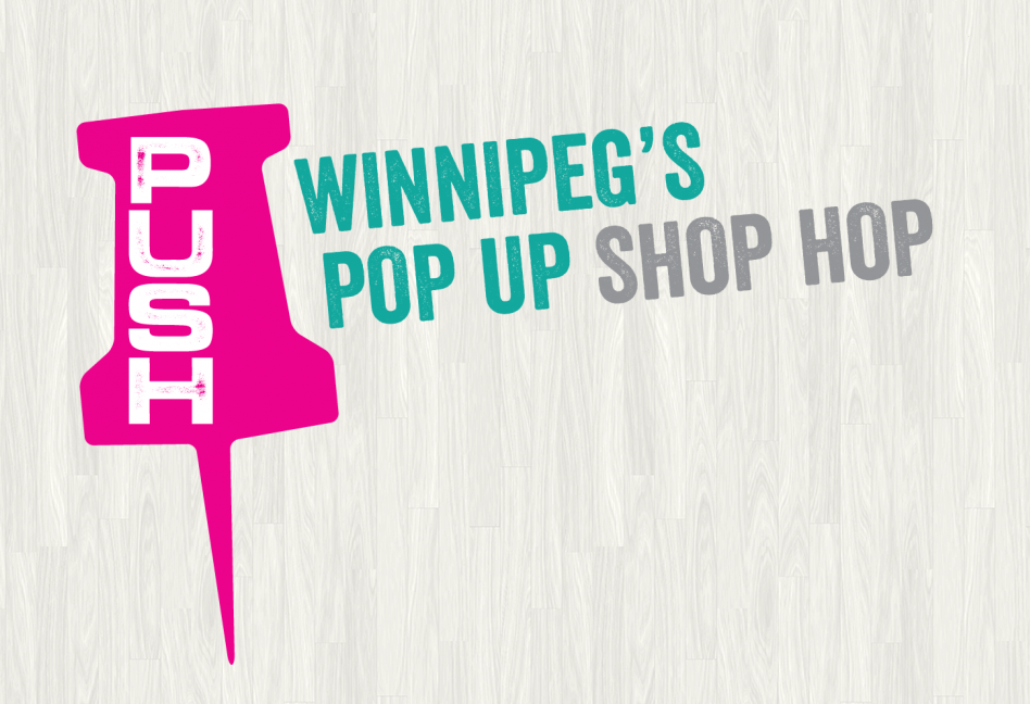 Winnipeg PUSH pop-up shops