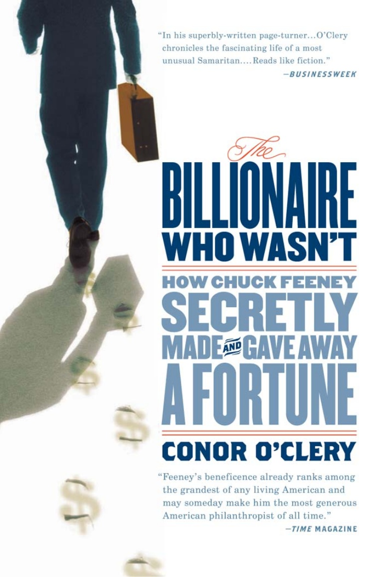 The Billionaire Who Wasn't Chuck Feeney by Conor O'Clery