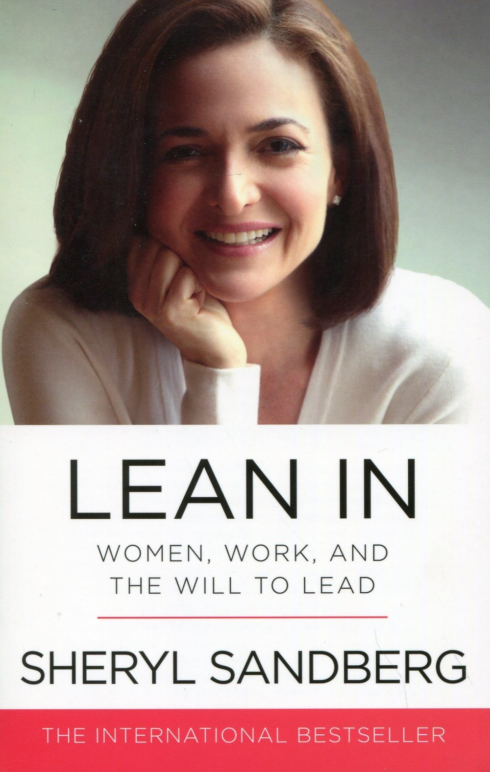 Lean In: Women, Work, and the Will to Lead Sheryl Sandberg