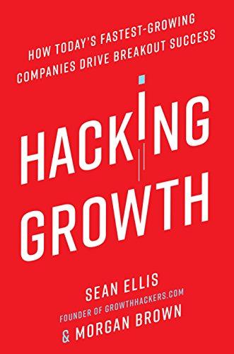 """Hacking Growth"" by Sean Ellis and Morgan Brown"
