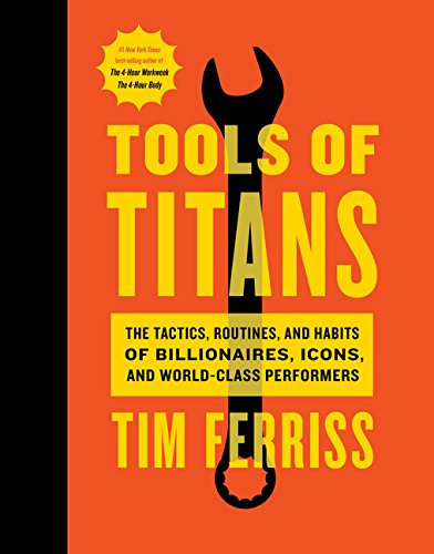"""""""Tools Of Titans"""" by Tim Ferriss"""