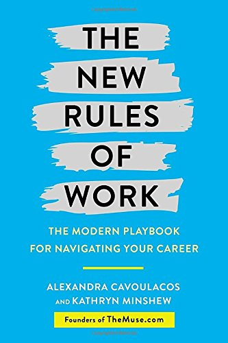 """""""The New Rules of Work"""" by Alexandra Cavoulacos and Kathryn Minshew"""