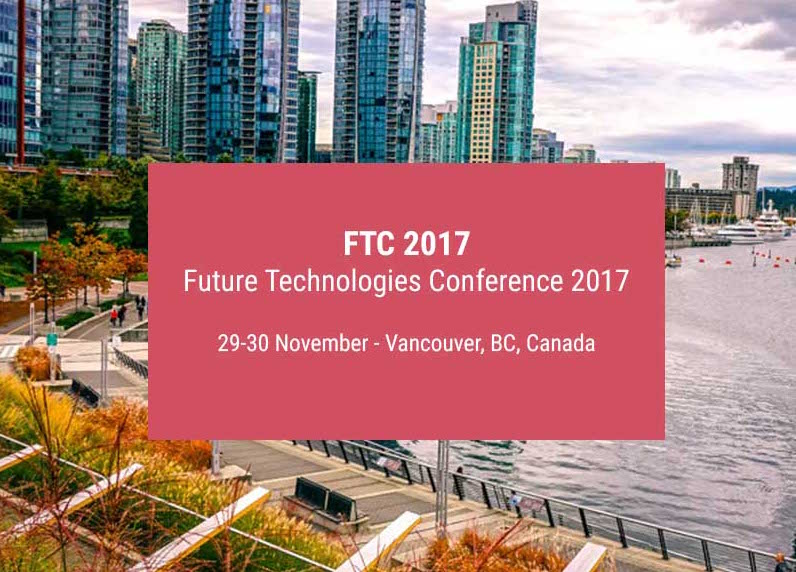 FTC 2017 - Future Technologies Conference 2017