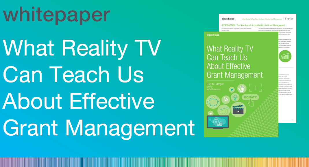 What Reality TV Can Teach Us About Effective Grant Management