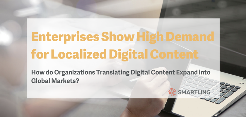 Enterprises Show High Demand for Localized Digital Content
