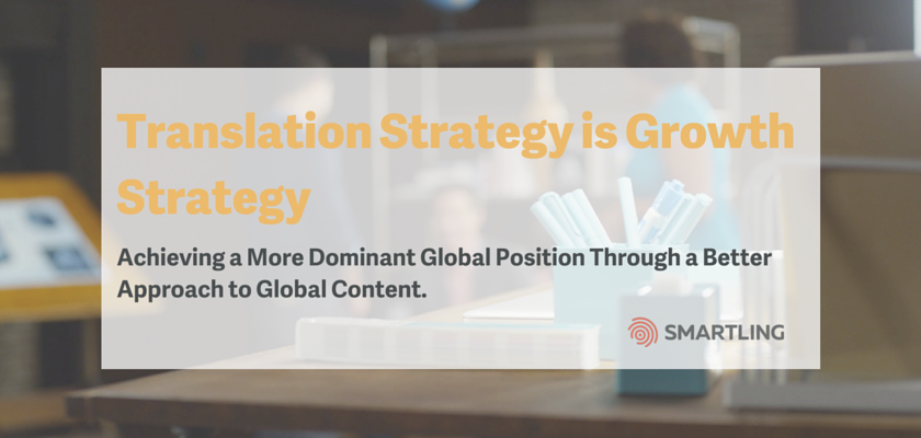 Translation Strategy Is Growth Strategy: Achieving a More Dominant Global Position