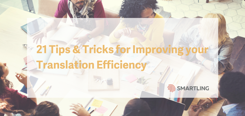 21 Tips and Tricks for Improving your Translation Efficiency