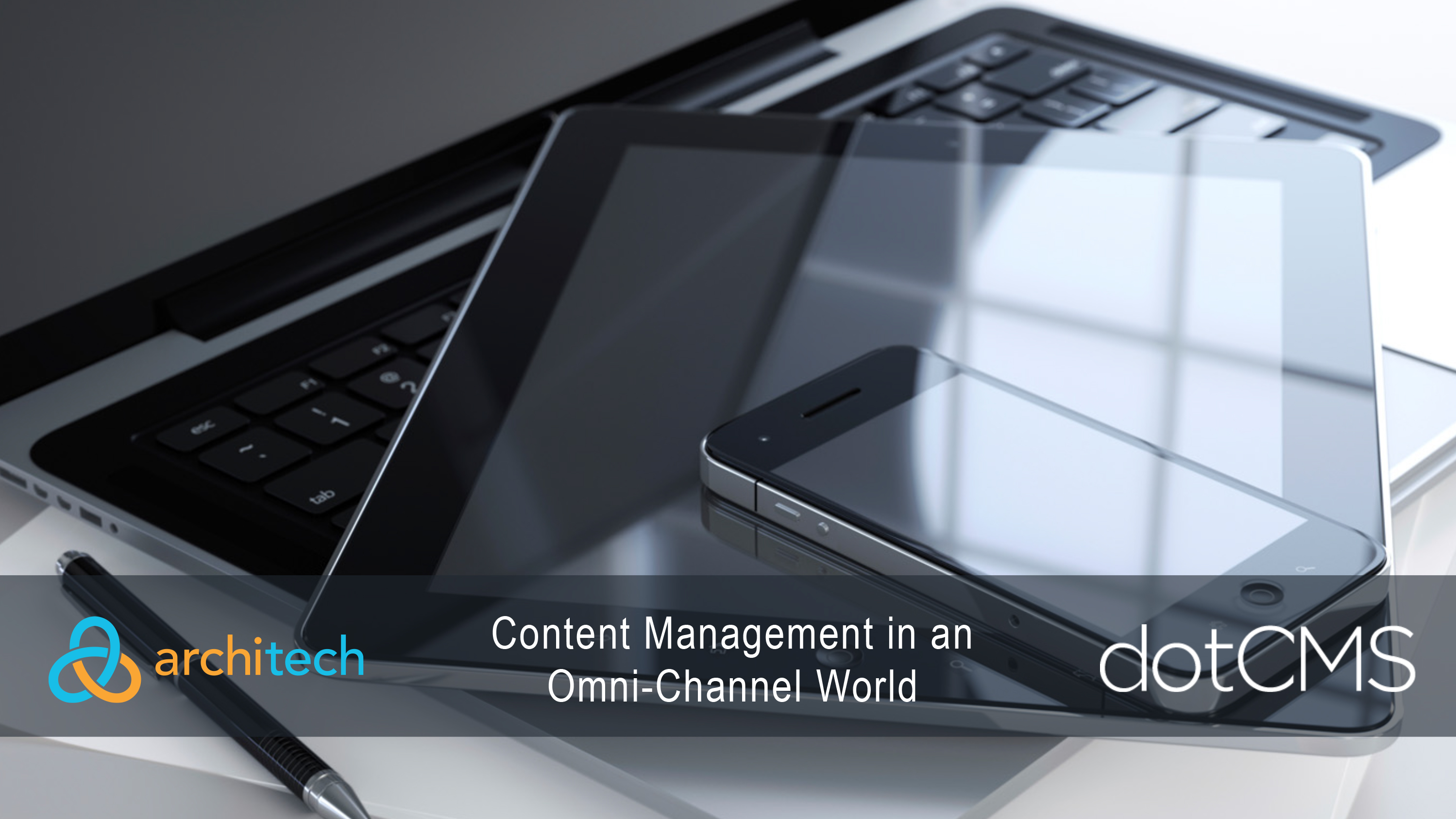 Content Management in an Omni Channel World (Webinar)
