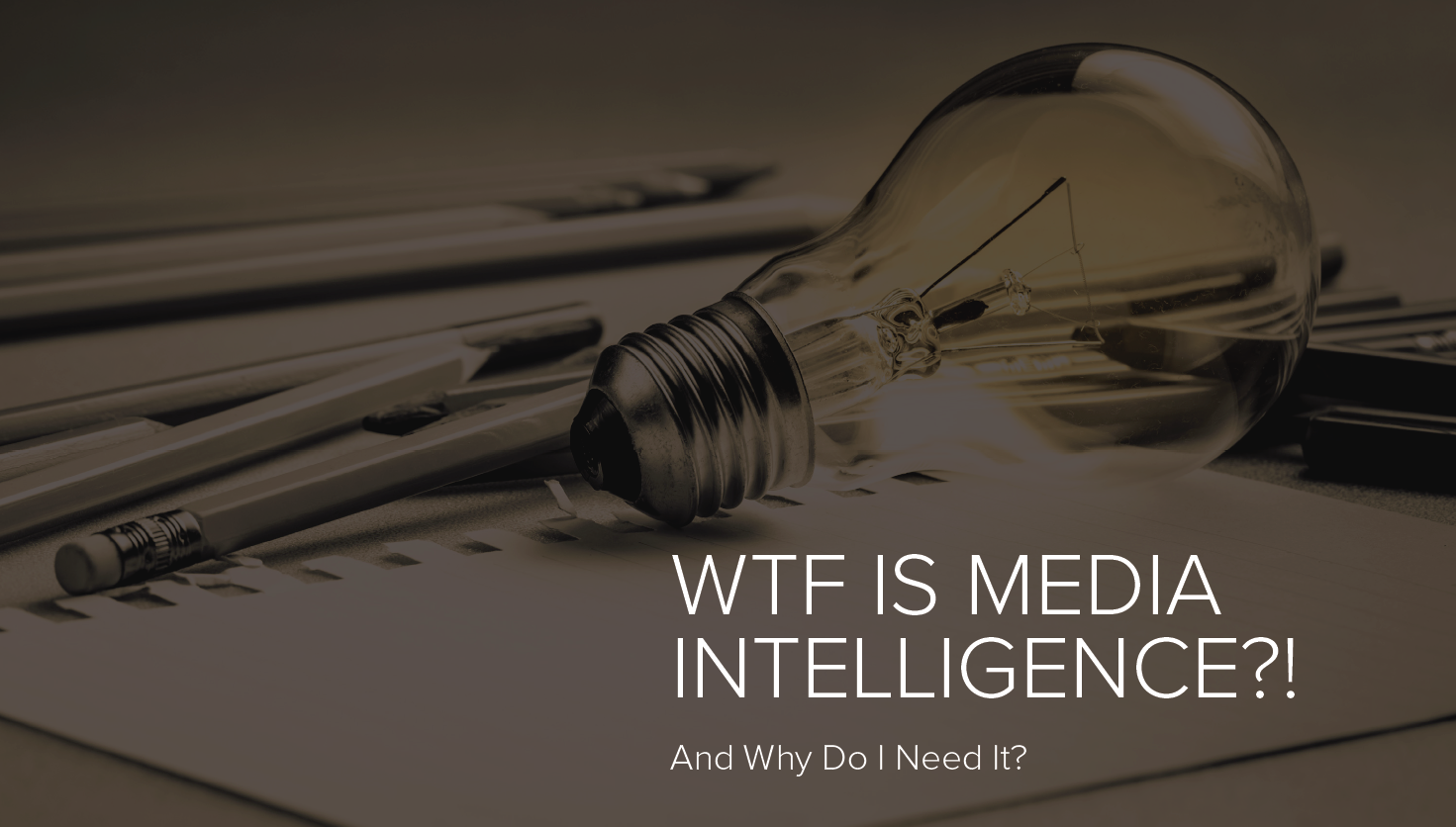 WTF is Media Intelligence!?