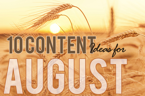10 Insurance Content Ideas for August