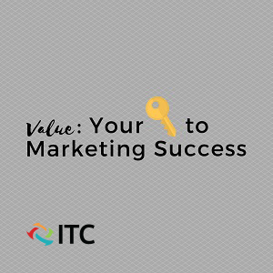 Value: your key to marketing success graphic