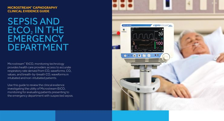 Microstream™ Capnography Clinical Evidence Guide: Sepsis and EtCO2 in the Emergency Department