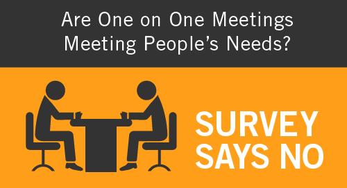 One on One Meetings
