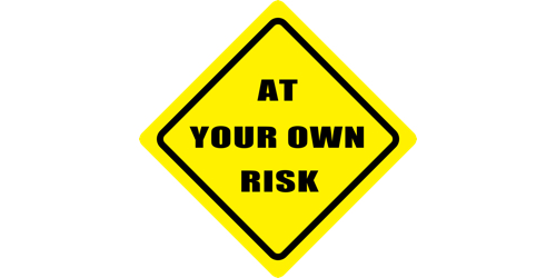 "Image of yield sign saying ""At your own risk"""