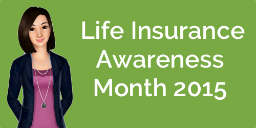 Life Insurance Awareness Month 2015